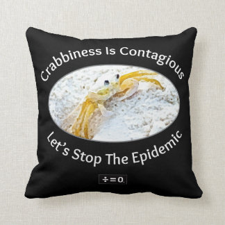 Crabbiness Is Contagious Funny Throw Pillow