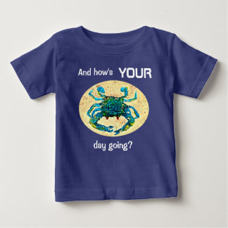 Crabby Kids t-shirt, And How's Your Day Going? T Shirt