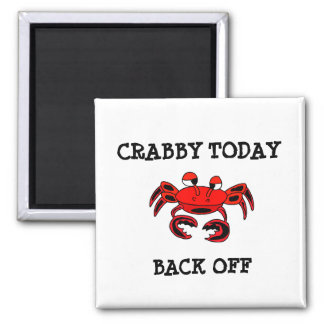 Crabby Today Back Off Magnet