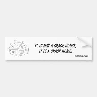 Crack House Bumper Sticker