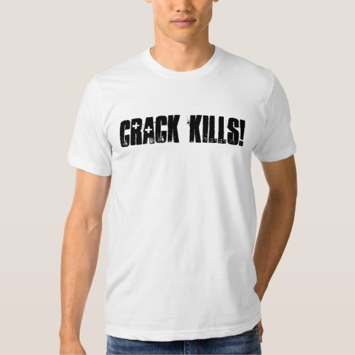 CRACK KILLS! T SHIRTS