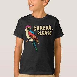 Cracka Please T-Shirt