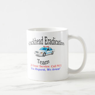 Crackhead Eradication Team - Police Coffee Mug