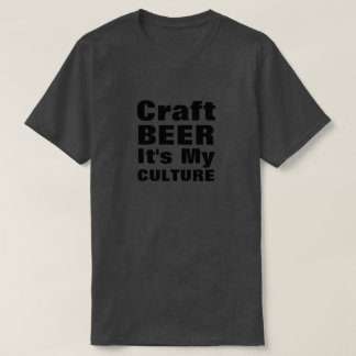 Craft Beer It's My Culture T-Shirt