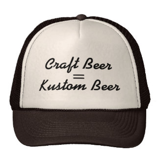 Craft Beer = Kustom Beer Trucker Hat