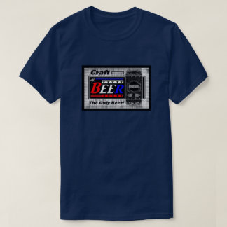 Craft Beer The Only Beer RWB T-Shirt