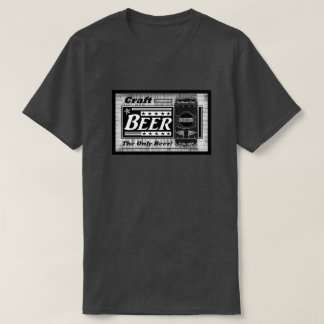 Craft Beer The Only Beer T-Shirt