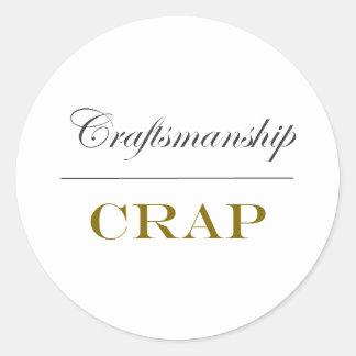 Craftsmanship Over Crap Classic Round Sticker