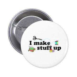 Crafty - I Make Stuff Up 2 Inch Round Button
