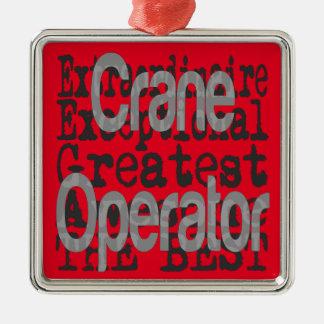 Crane Operator Extraordinaire Metal Ornament