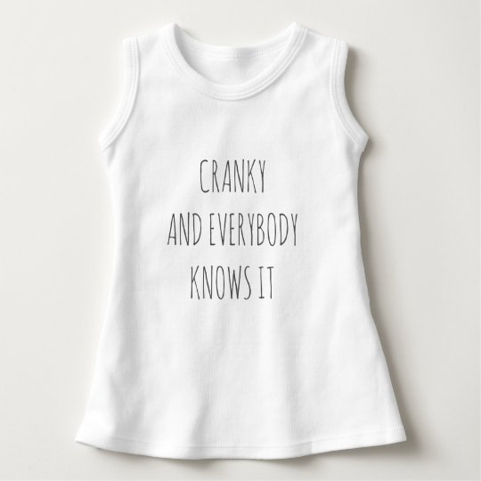 Cranky And Everybody Knows It Dress