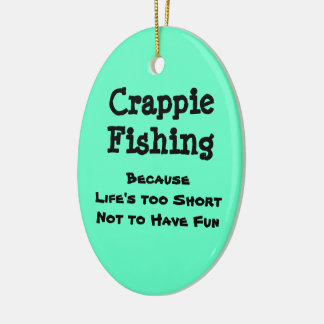 Crappie Fishing Because Ceramic Ornament