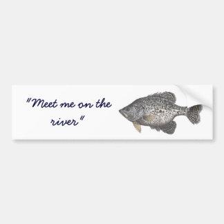 "CRAPPIE, ""Meet me on the river"" Bumper Sticker"