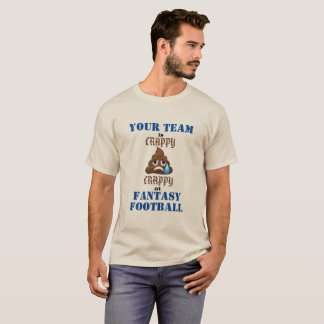 Crappy Crappy Fantasy Football T-Shirt