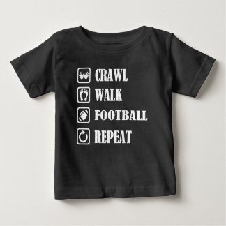 CRAWL WALK FOOTBALL REPEAT BABY T-Shirt