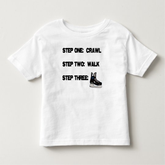 Crawl...Walk...HOCKEY! Toddler T-shirt