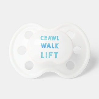 Crawl, Walk, Lift Pacifier