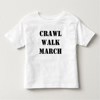 Crawl Walk March Toddler T-shirt