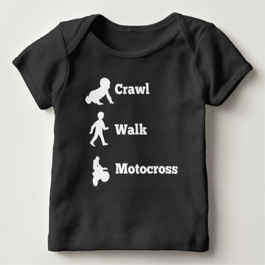 Crawl Walk Motocross Baby T-Shirt