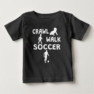 Crawl Walk Soccer Baby T-Shirt