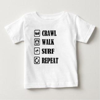 CRAWL WALK SURF REPEAT BABY T-Shirt