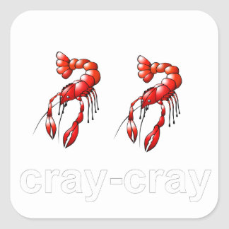 Cray Cray Square Sticker