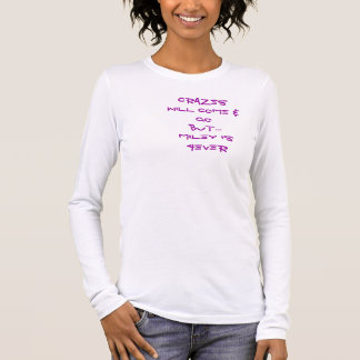 Crazes will come & go, Miley is forever Long Sleeve T-Shirt