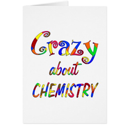 Crazy about Chemistry Greeting Cards