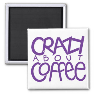 Crazy about Coffee purple Magnet