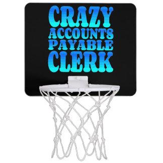 Crazy Accounts Payable Clerk Mini Basketball Hoop