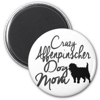 Crazy Affenpinscher Dog Mom 2 Inch Round Magnet