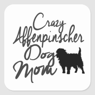 Crazy Affenpinscher Dog Mom Square Sticker