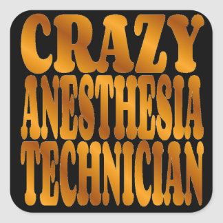 Crazy Anesthesia Technician in Gold Square Sticker
