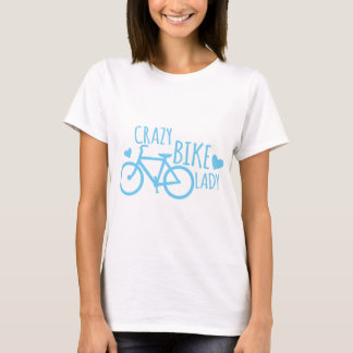 Crazy Bike Lady T-Shirt