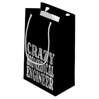 Crazy Biomedical Engineer in Silver Small Gift Bag