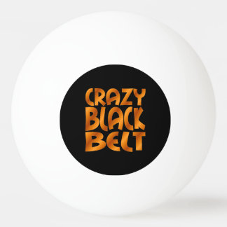 Crazy Black Belt in Gold Ping Pong Ball