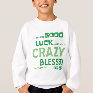 CRAZY BLESSED SWEATSHIRT