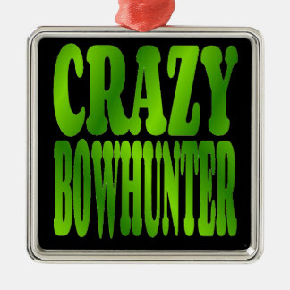 Crazy Bowhunter in Camo Green Metal Ornament