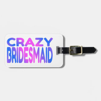 Crazy Bridesmaid Luggage Tag