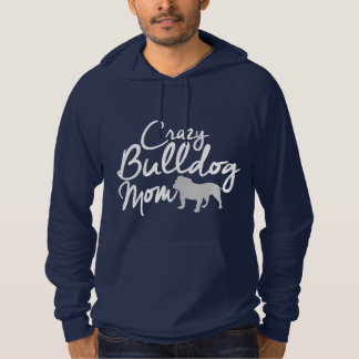 Crazy Bulldog Mom Hoodie