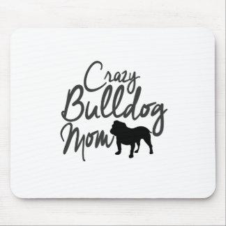 Crazy Bulldog Mom Mouse Pad