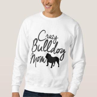 Crazy Bulldog Mom Sweatshirt