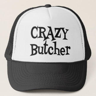 Crazy Butcher Trucker Hat