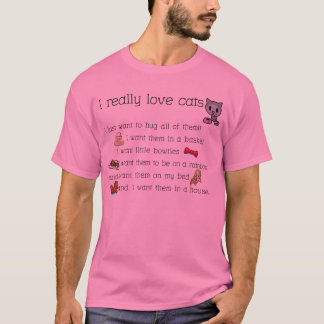 Crazy Cat Lady Really Loves Cats T-Shirt