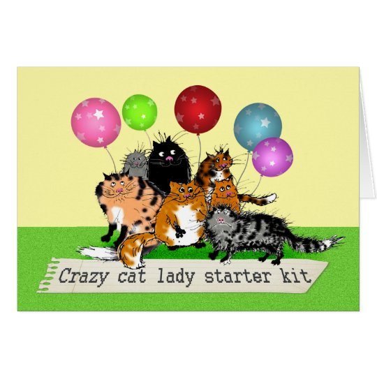 Crazy cat lady starter kit. cats, balloons. humour card
