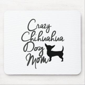 Crazy Chihuahua Dog Mom Mouse Pad