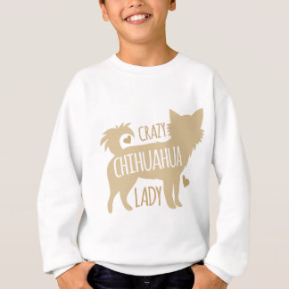crazy chihuahua lady sweatshirt