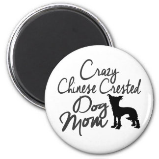 Crazy Chinese Crested Dog Mom Magnet