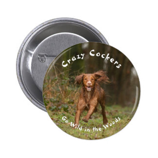 Crazy Cockers Go Wild in the Woods 2 Inch Round Button
