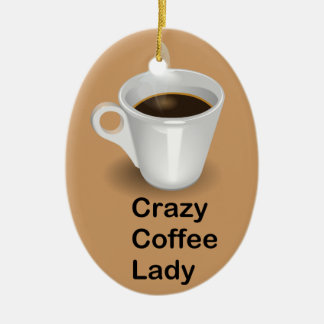 Crazy Coffee Lady Ceramic Ornament